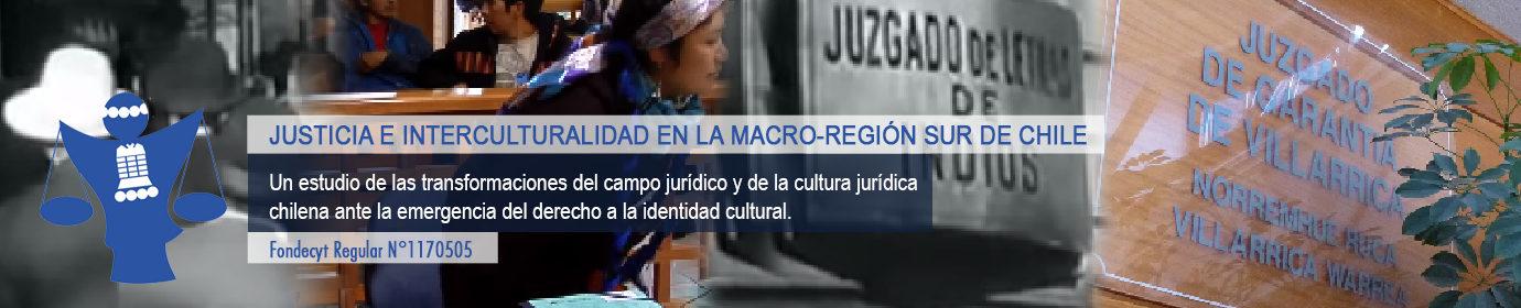 Justicia e interculturalidad en la macro-región sur de Chile.